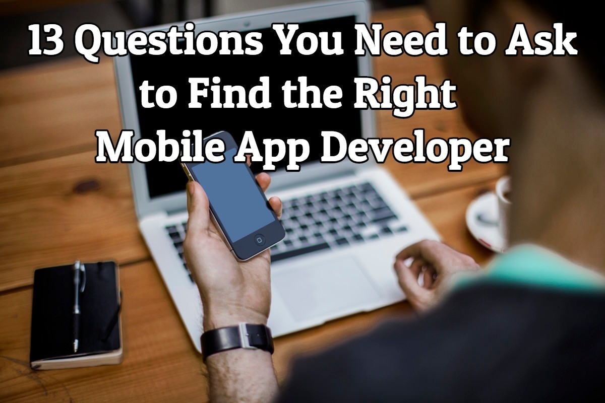 13 questions to ask mobile app developer