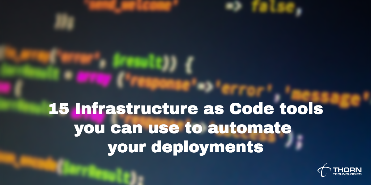 15 Infrastructure as Code tools you can use to automate your deployments