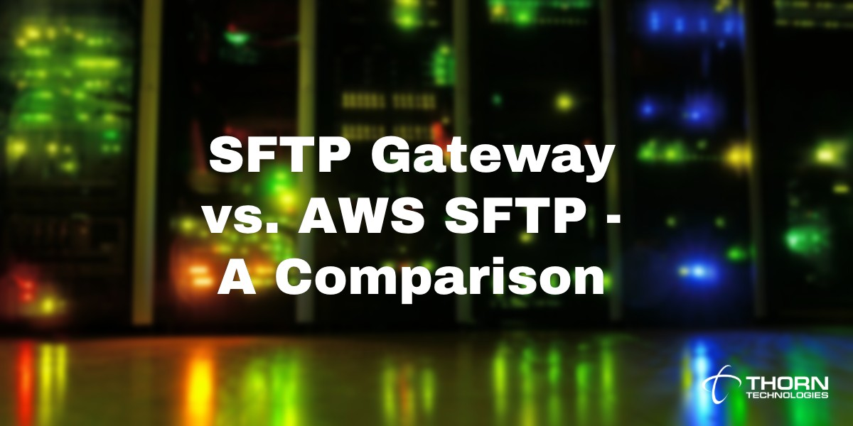SFTP Gateway vs. AWS SFTP – A Comparison